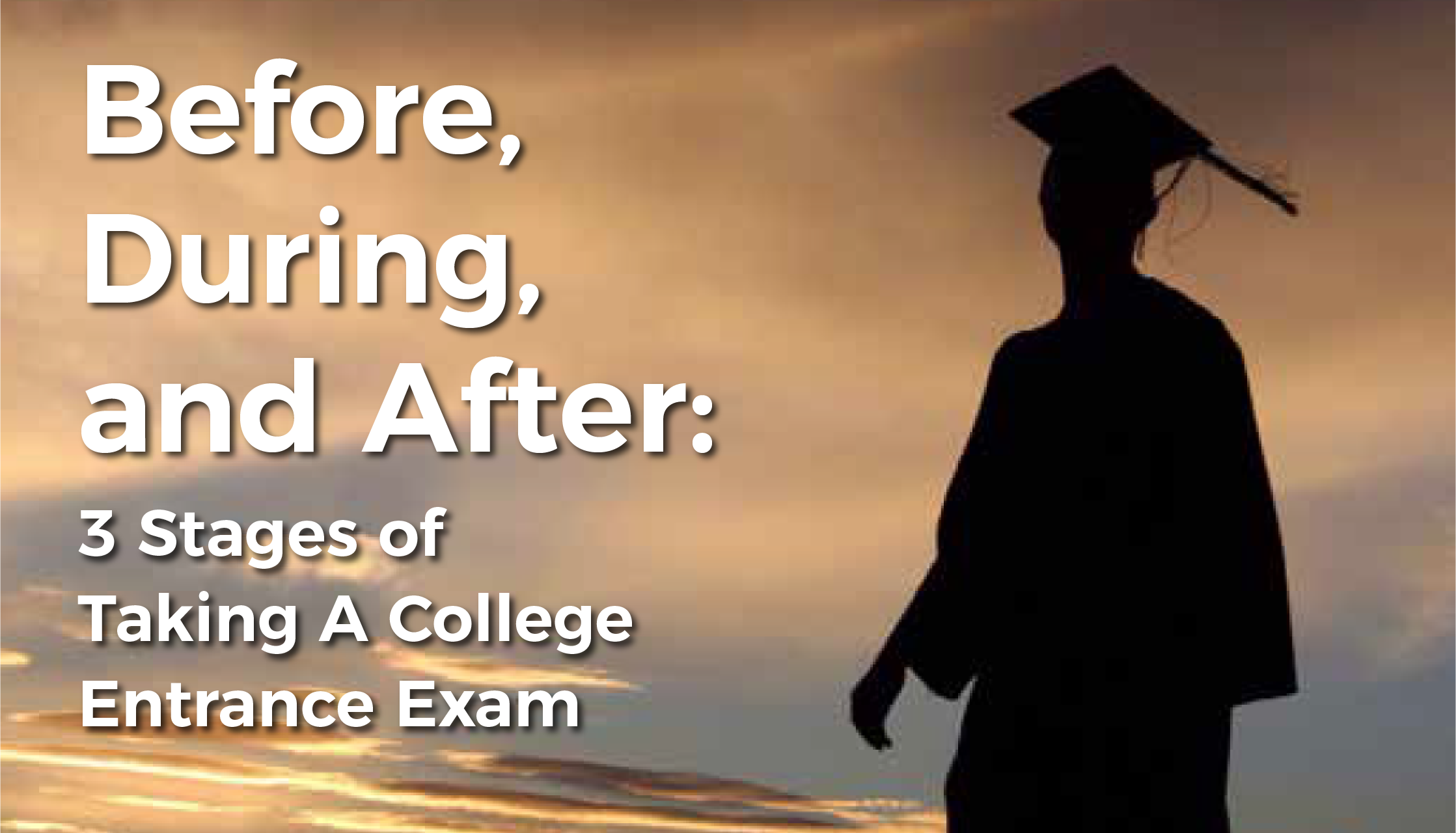 3 Stages of Taking a College Entrance Exam