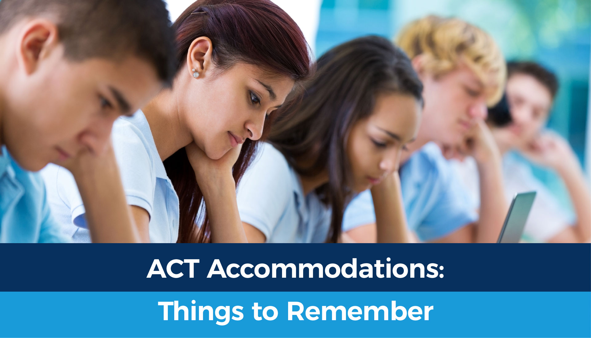 ACT Accomodations Things to Remember
